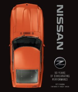 NISSAN Z: 50 Years of Exhilarating Performance by Pete Evanow